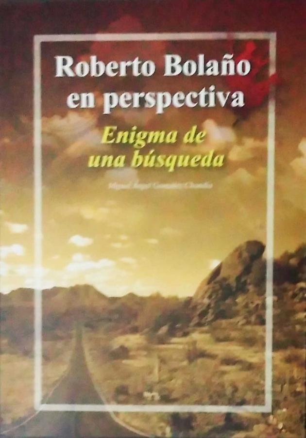 Roberto Bolaño en perspectiva:Enigma de una búsqueda(凝視羅貝托•波拉尼奧:尋覓之謎) 1