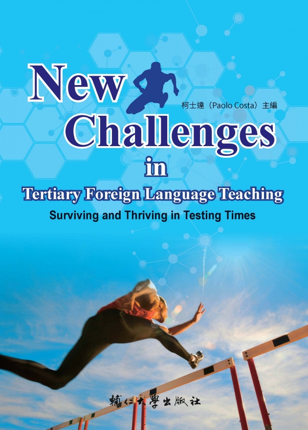New Challenges in Tertiary Foreign Language Teaching: Surviving and Thriving in Testing Times 1